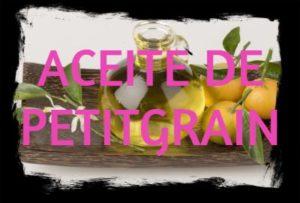 aceite esencial de petitgrain