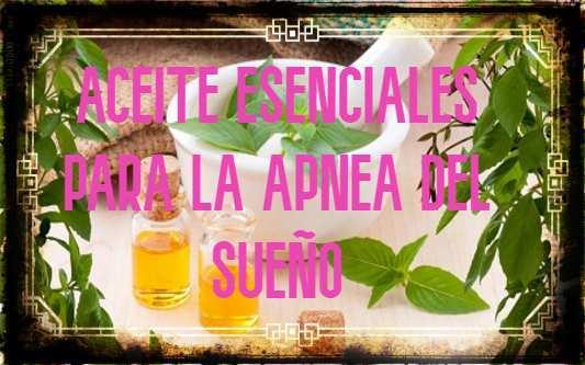 aceites esenciales para la apnea del sueño